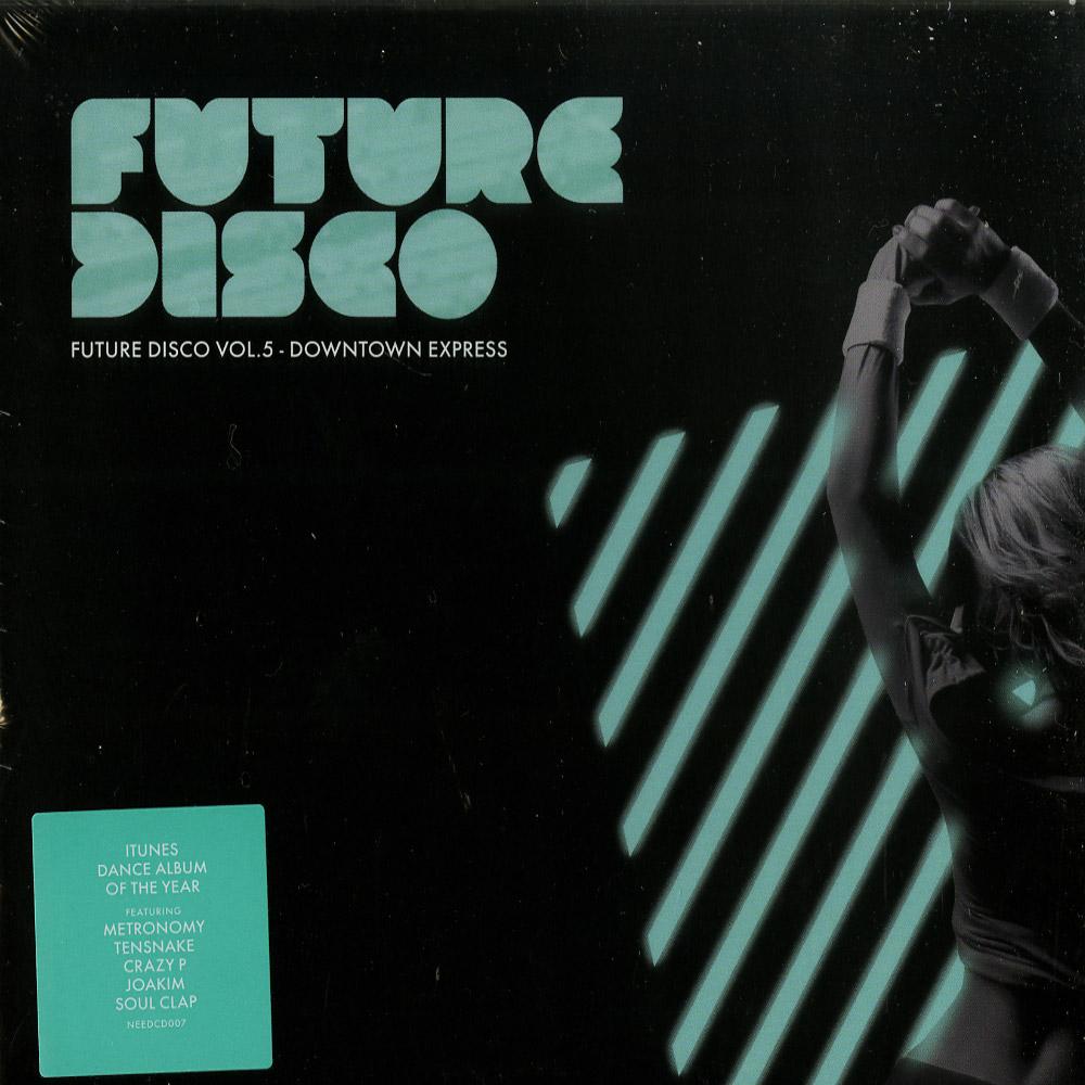 Various Artists - FUTURE DISCO 5 - DOWNTOWN EXPRESS
