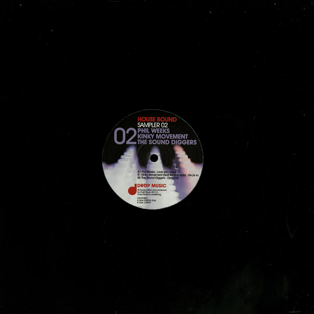 Phil Weeks / Kinky Movement / The Sound Diggers - HOUSE BOUND SAMPLER 02