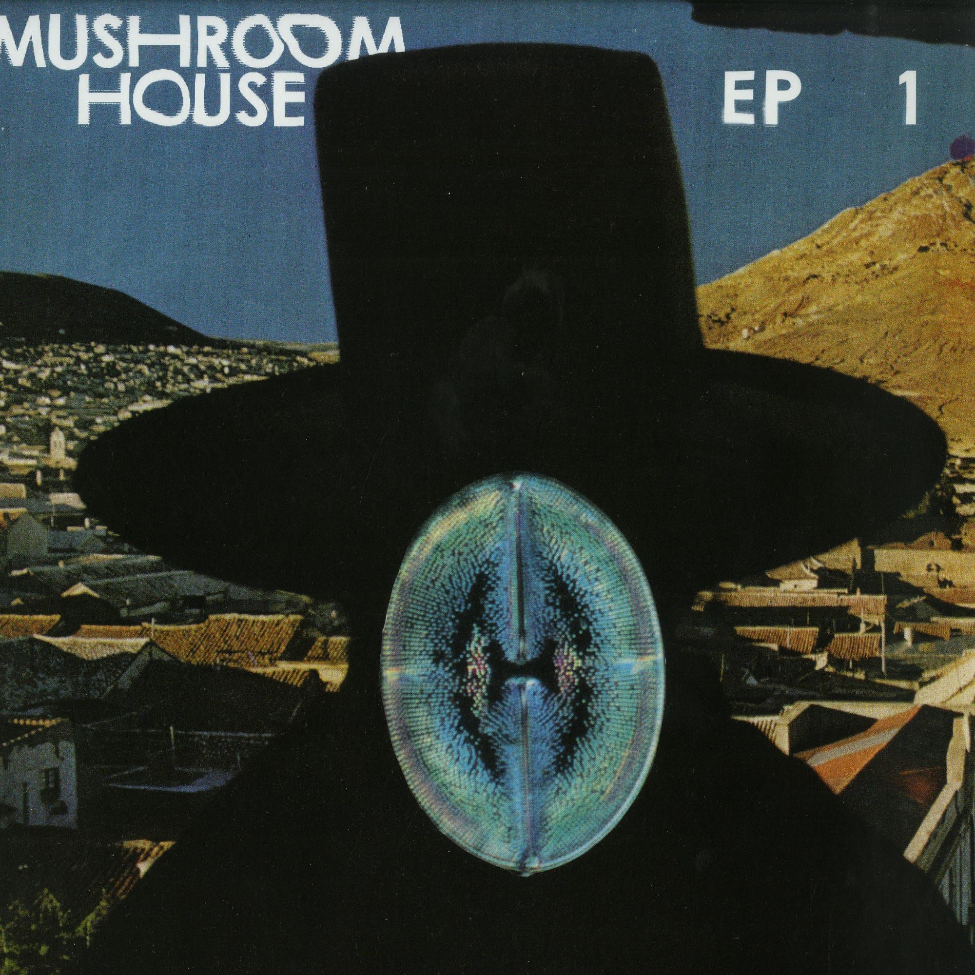 Whomadewho, Munk & Rebolledo, Alien Alien, Jad & Ladyboy - MUSHROOM HOUSE EP 1