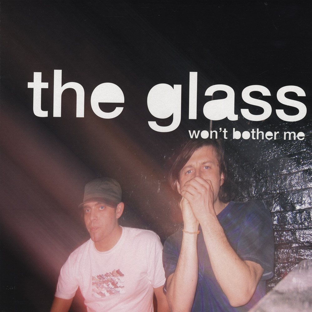 The Glass - WONT BROTHER ME