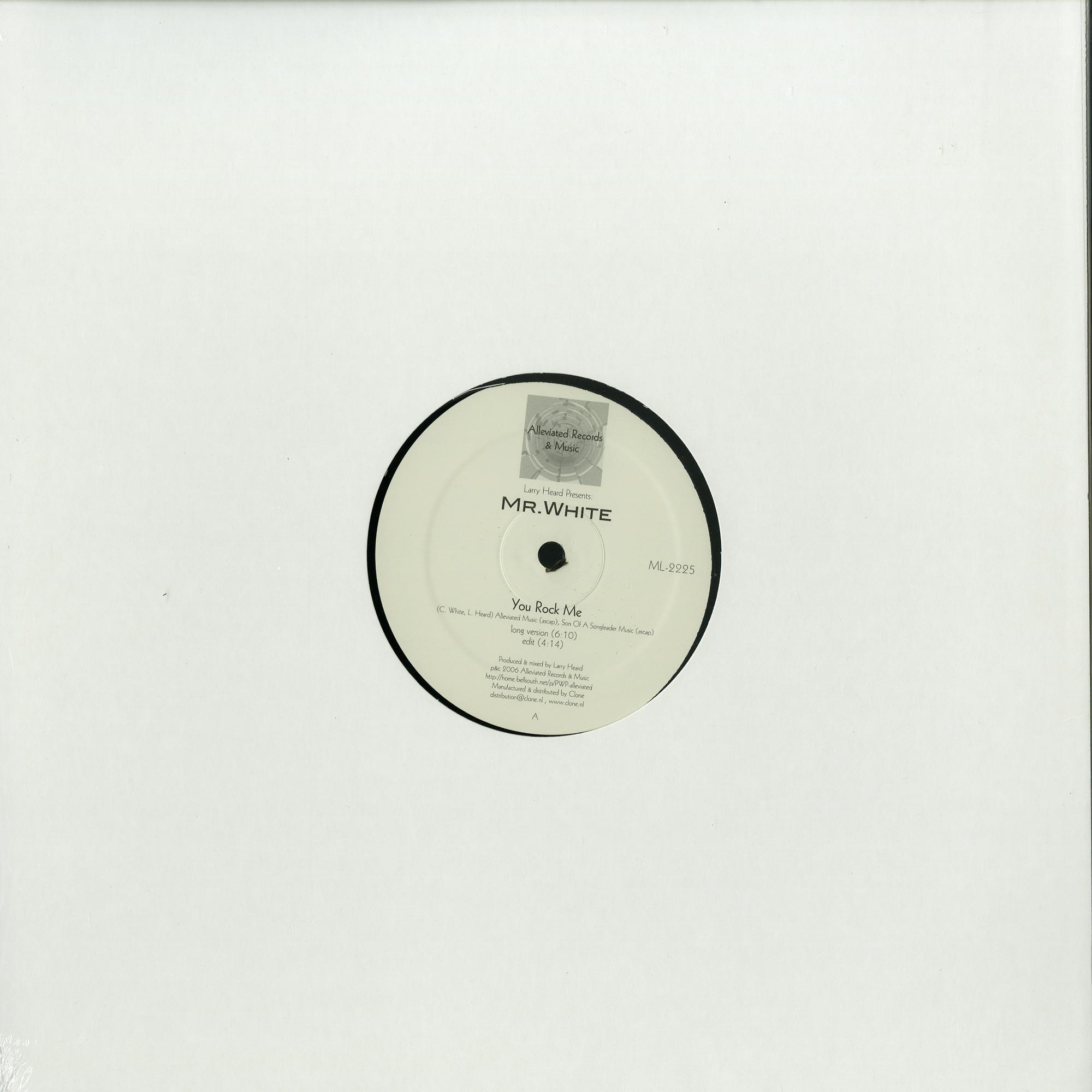Larry Heard presents Mr. White - YOU ROCK ME / THE SUN CANT COMPARE