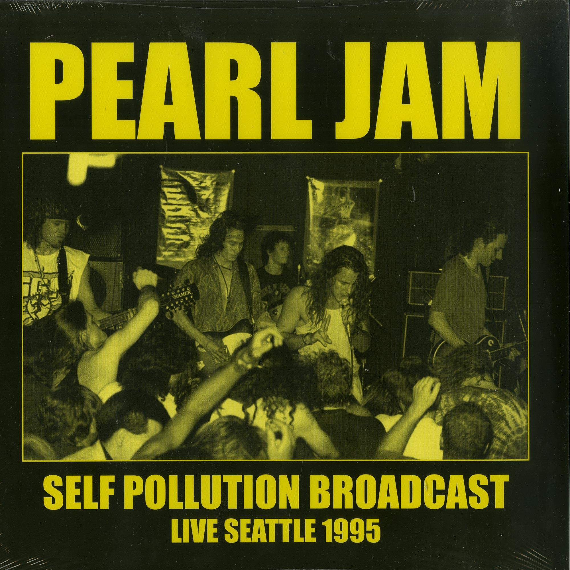 Pearl Jam - SELF POLLUTION BROADCAST