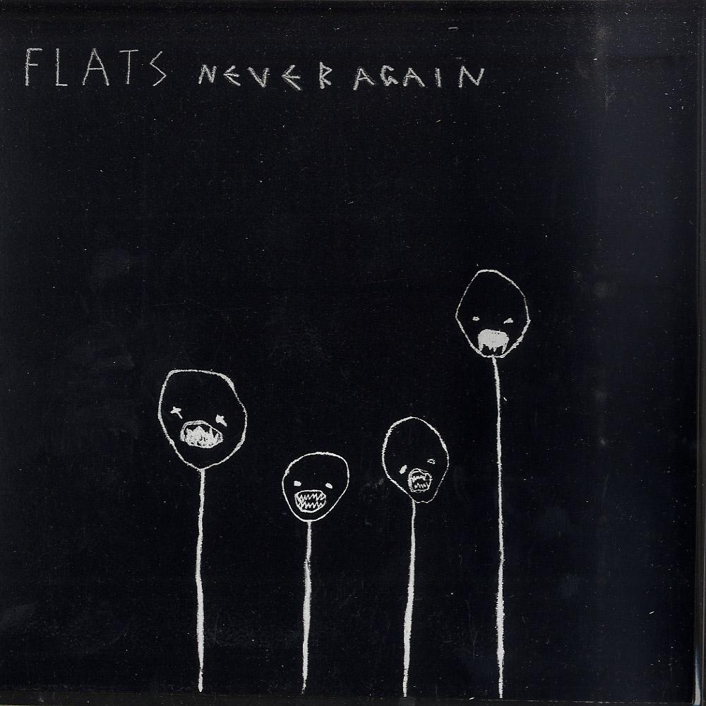 Flats - NEVER AGAIN