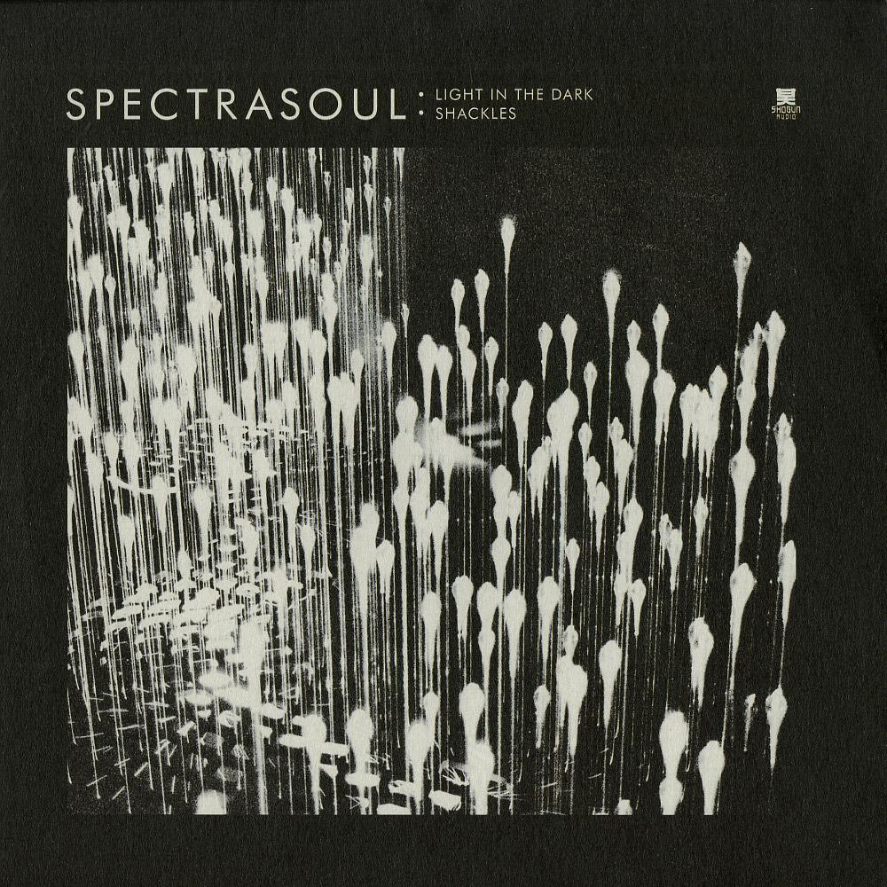 Spectrasoul - LIGHT IN THE DARK / SHACKLES