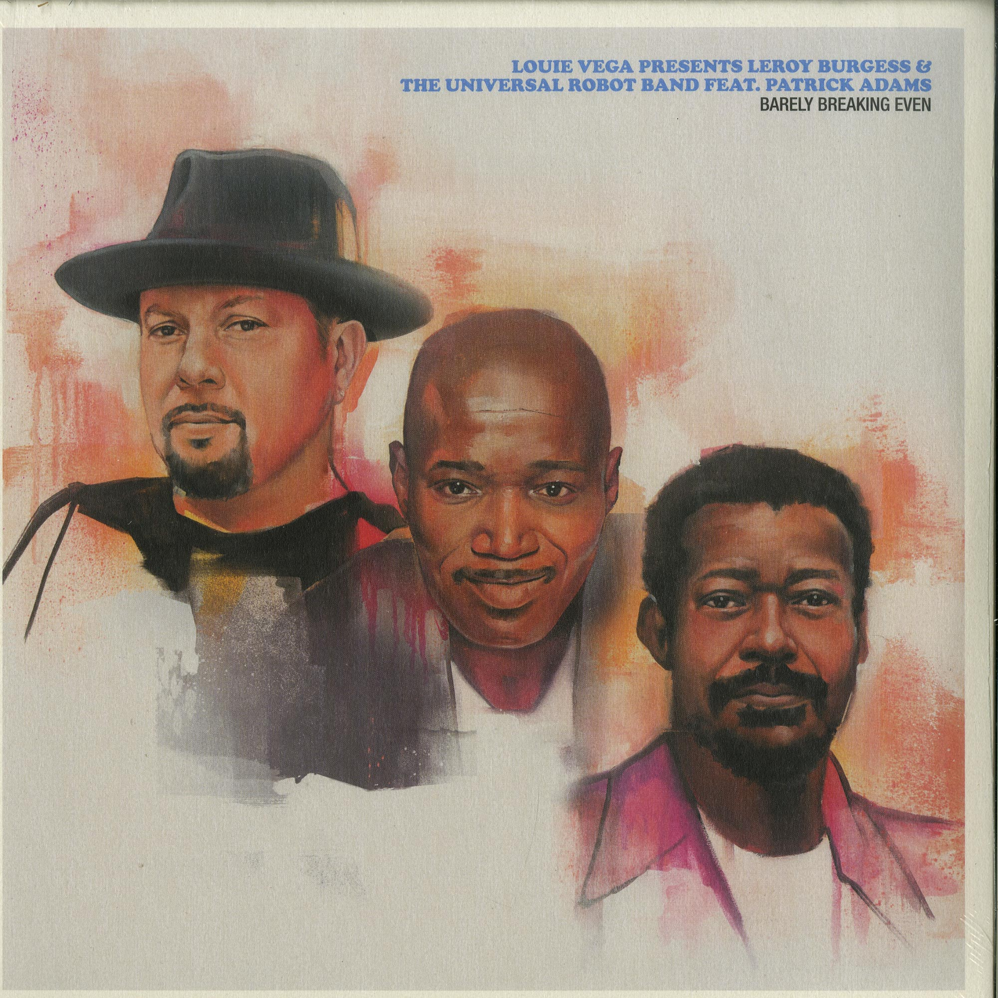 Louie Vega Pres Leroy Burgess & The Universal Robot Band ft. Patrick Adams - BARELY BREAKING EVEN