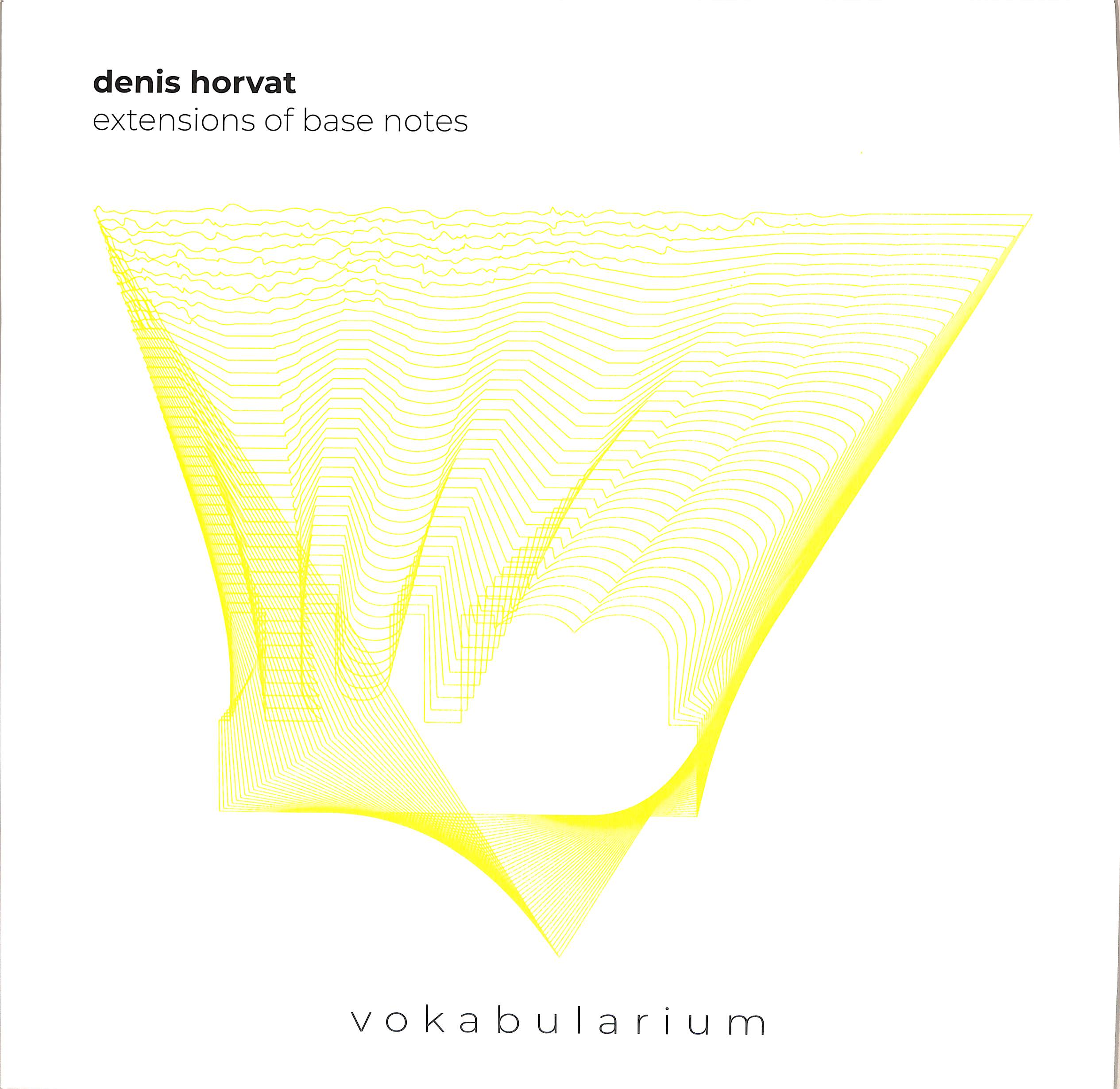 Denis Horvat - EXTENSIONS OF BASE NOTES