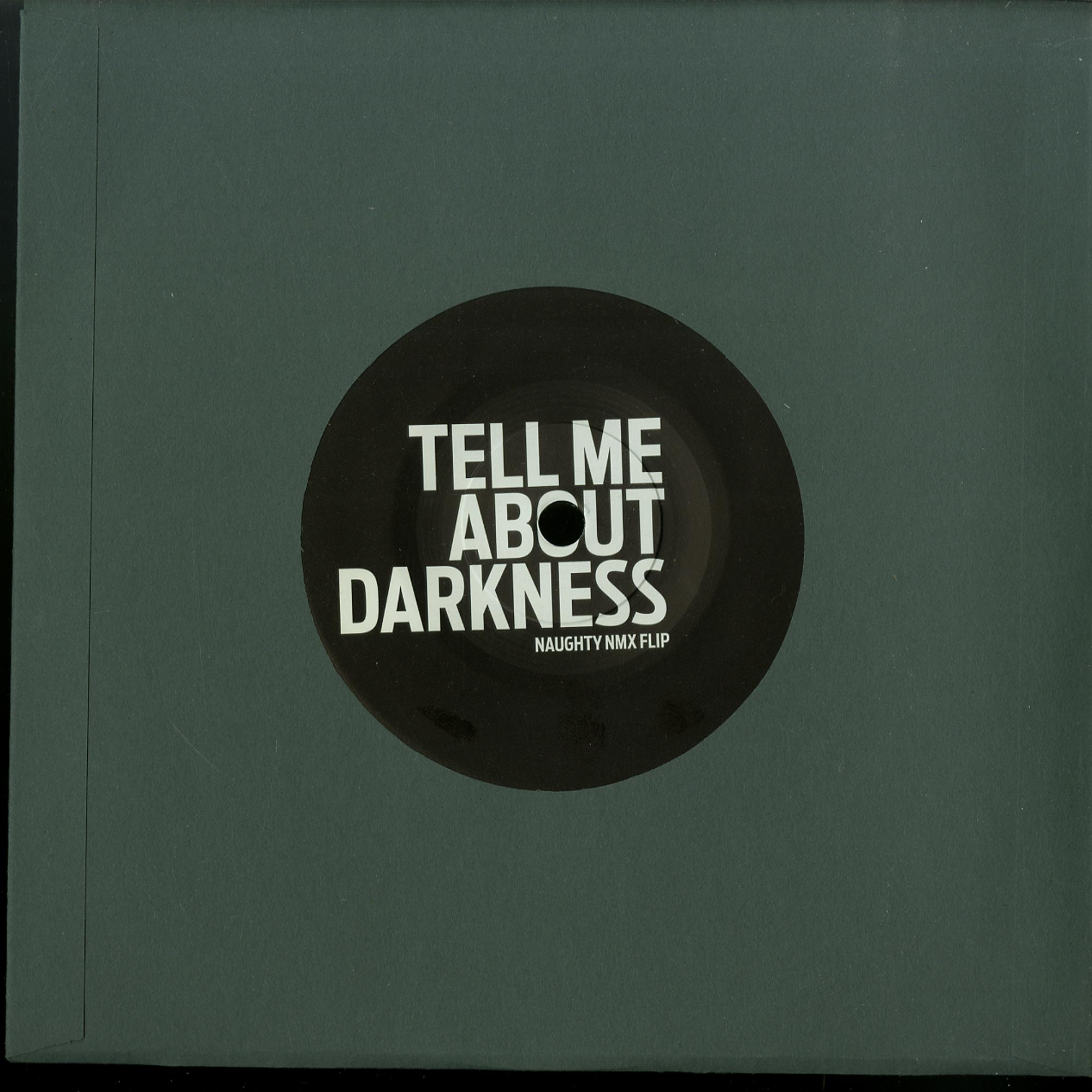 Naughty NMX - DENNIS GETTIN PAID / TELL ME ABOUT DARKNESS