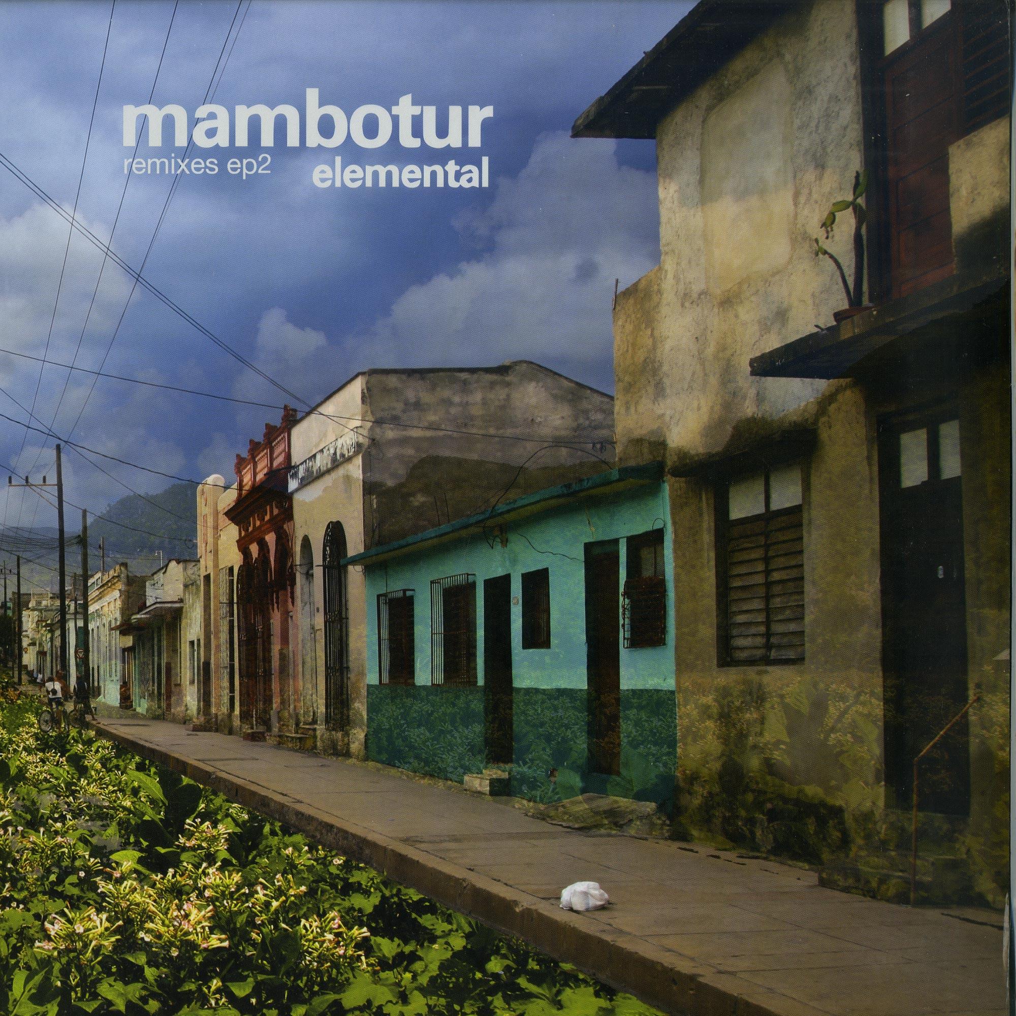 Mambotur - ELEMENTAL REMIXES PART 2 BY CAB DRIVERS, LUC RINGEISEN, DAP