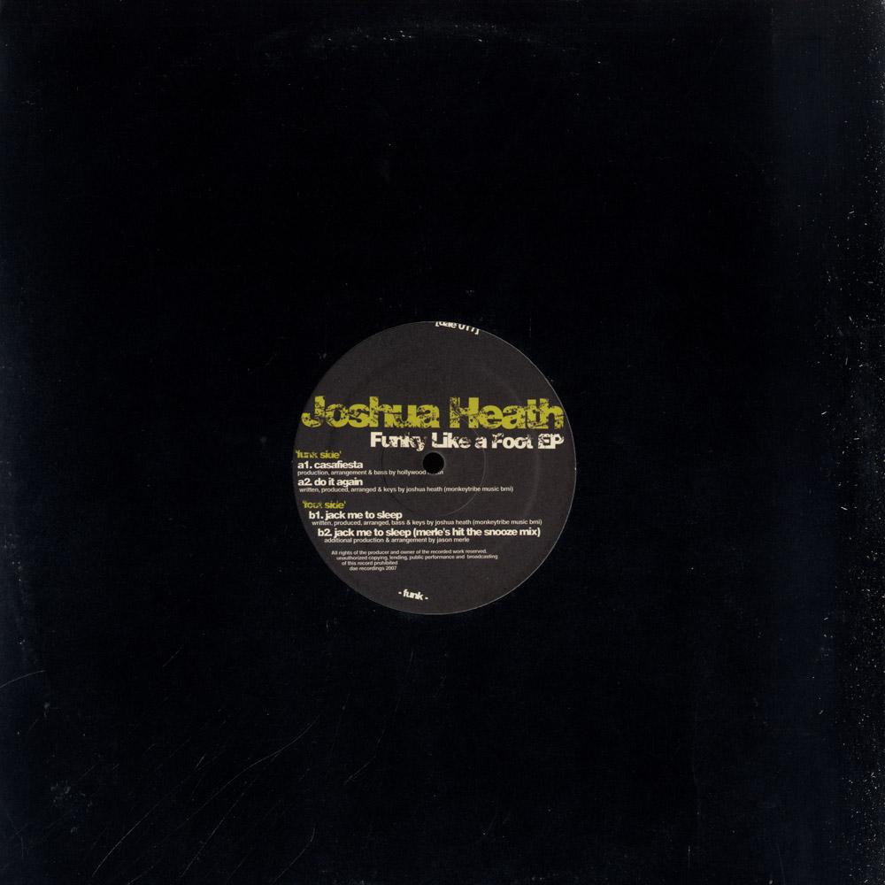 Joshua Heath - FUNKY LIKE A FOOT EP