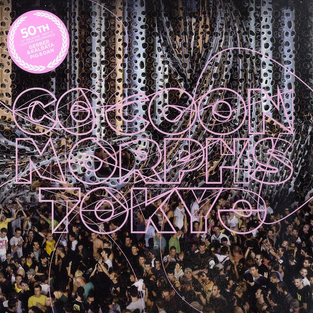 Gerber & Kalbata / Pig & Dan - COCOON MORPHS TOKYO