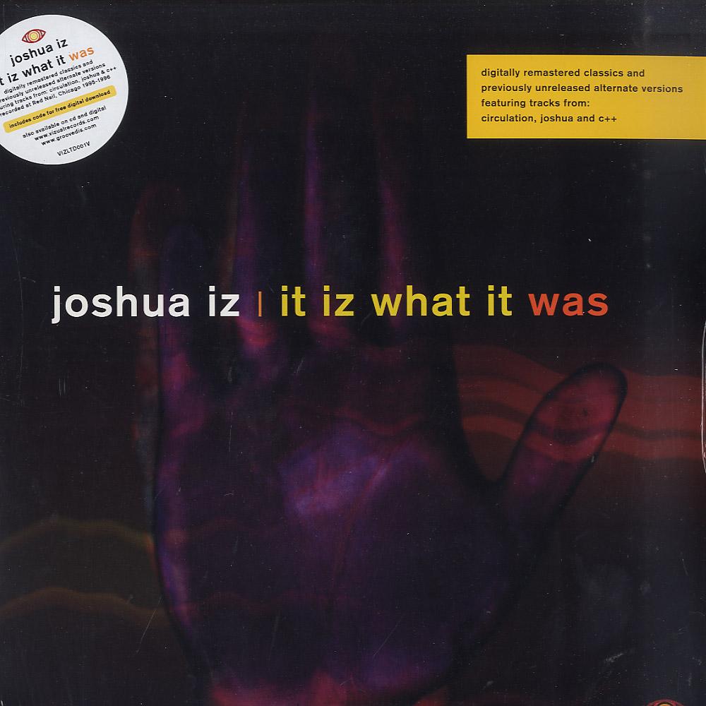 Joshua Iz - IT IZ WHAT IT WAS