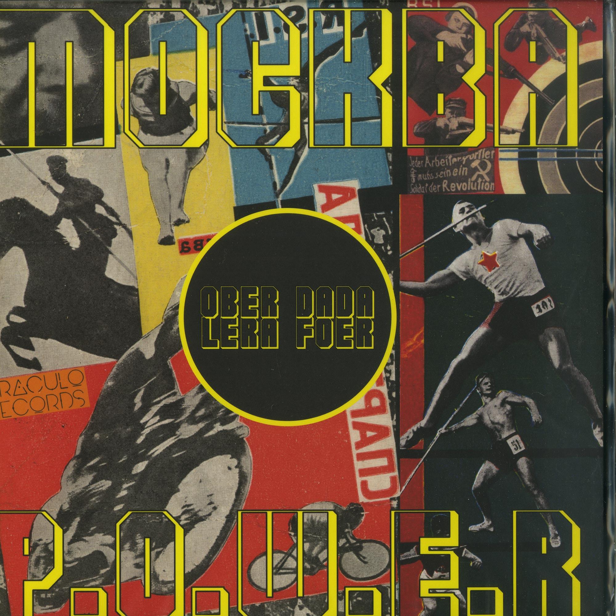 Ober Dada & Lera Foer - MOCKBA P.O.W.E.R.