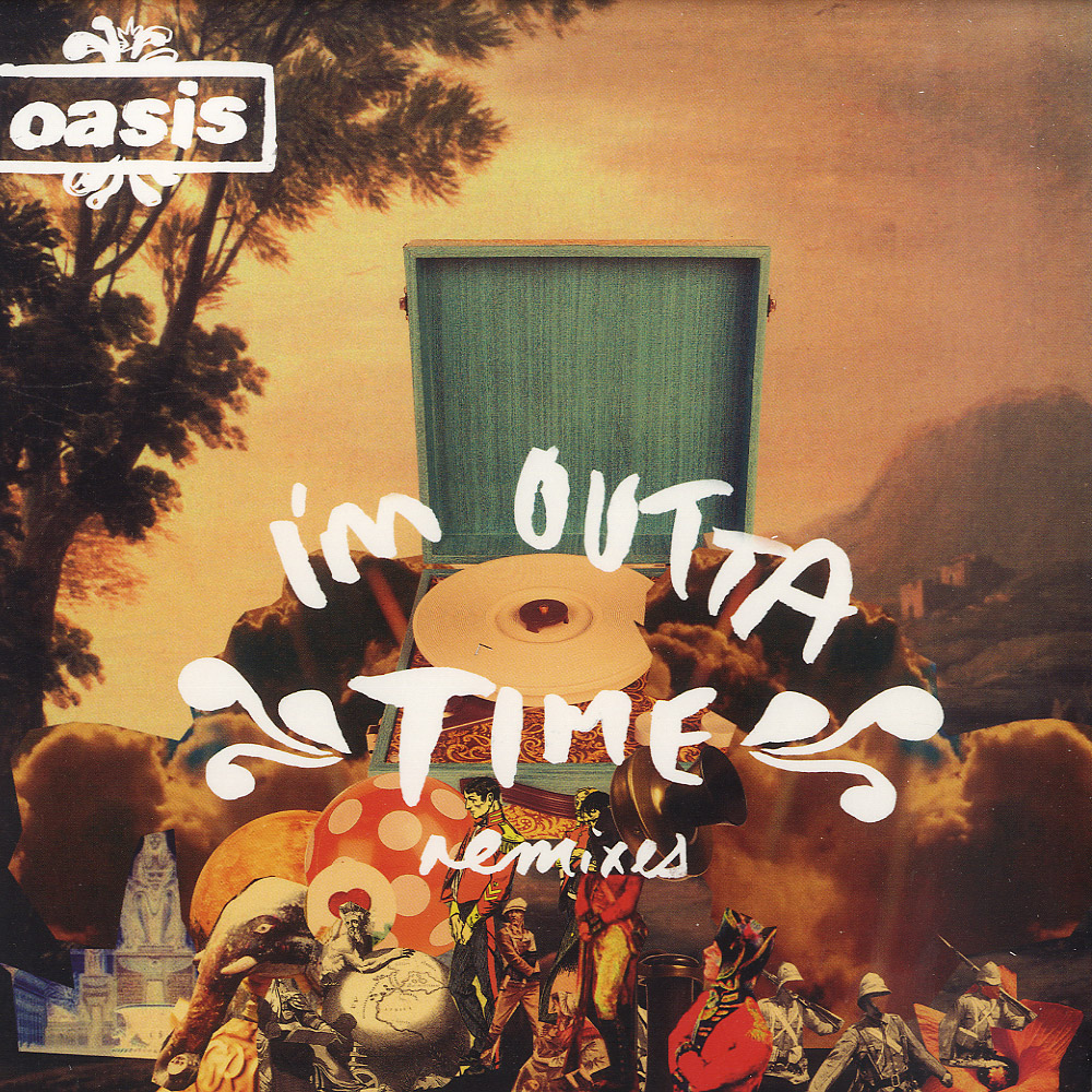 Oasis - I M OUTTA TIME