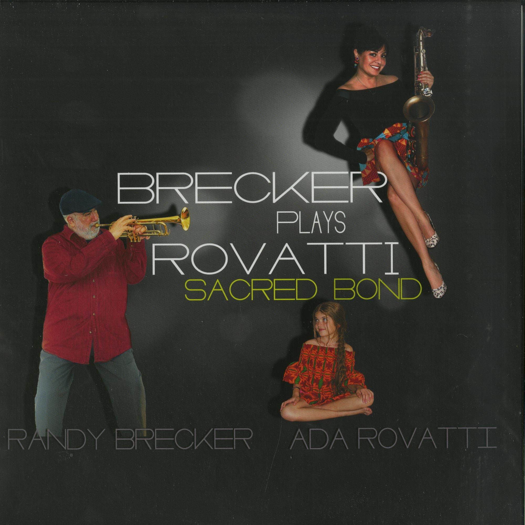 Randy Brecker & Ada Rovatti - BRECKER PLAYS ROVATTI - A SACRED BOND
