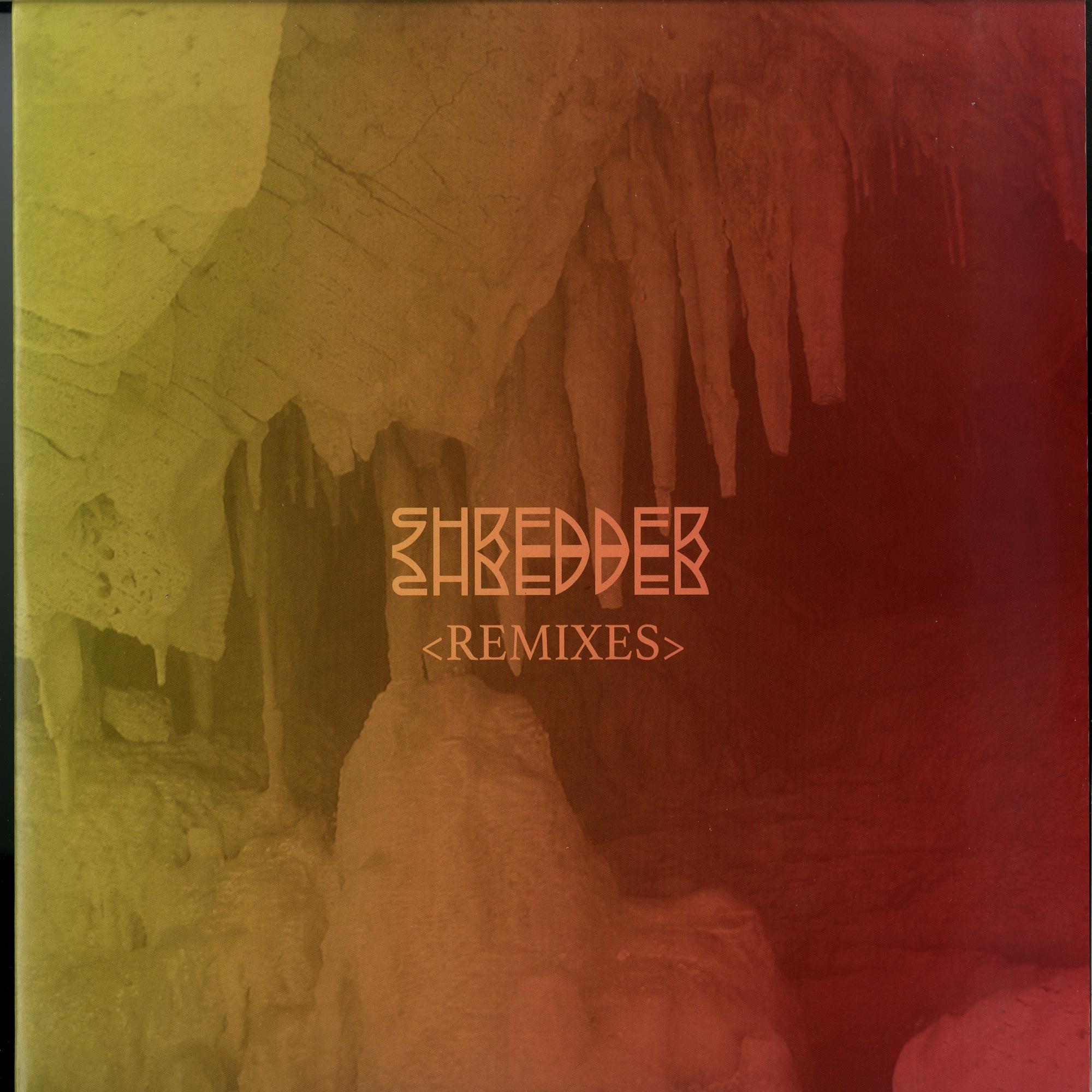 Shredder - SHREDDER REMIXES