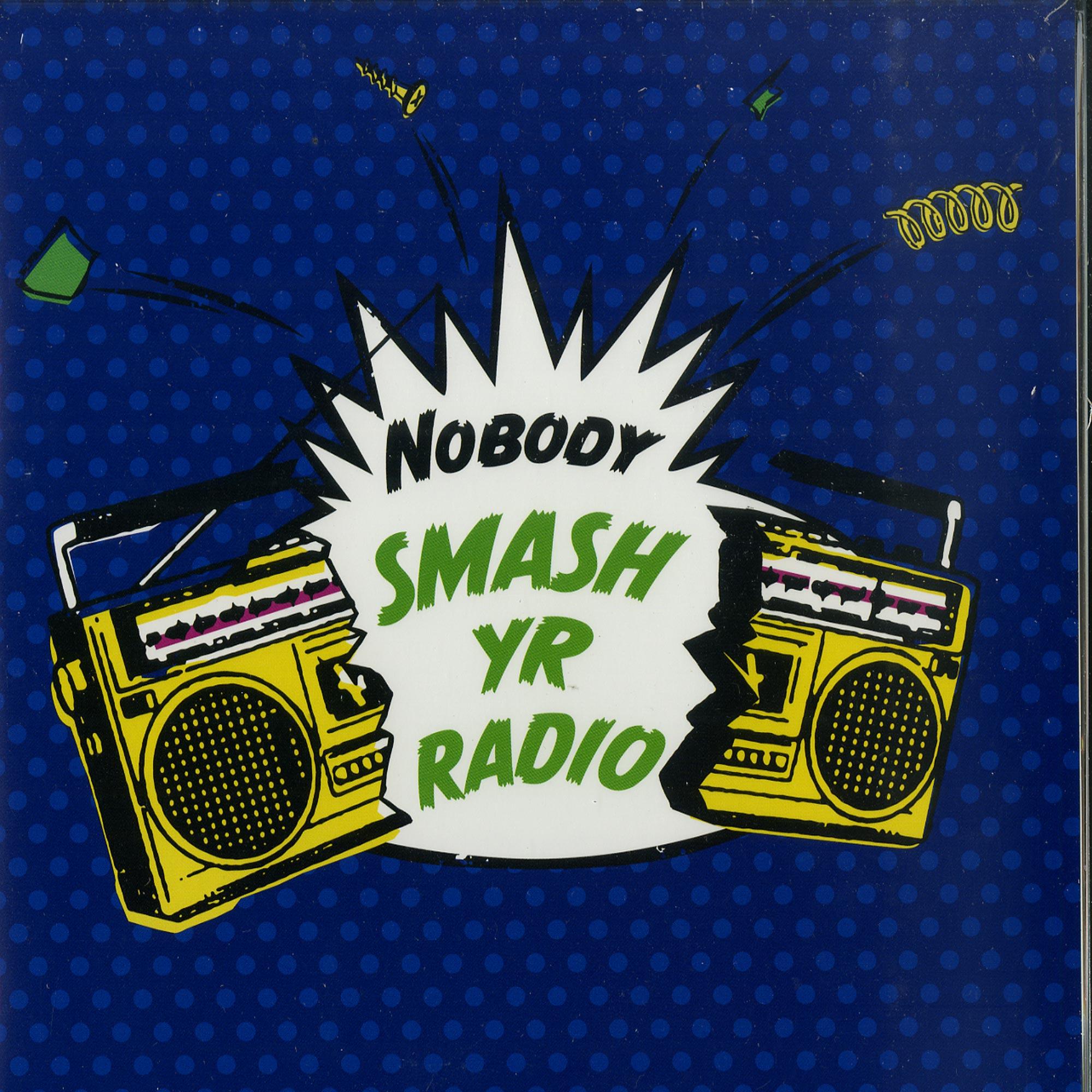 Nobody - SMASH YR RADIO / VELVET COVE