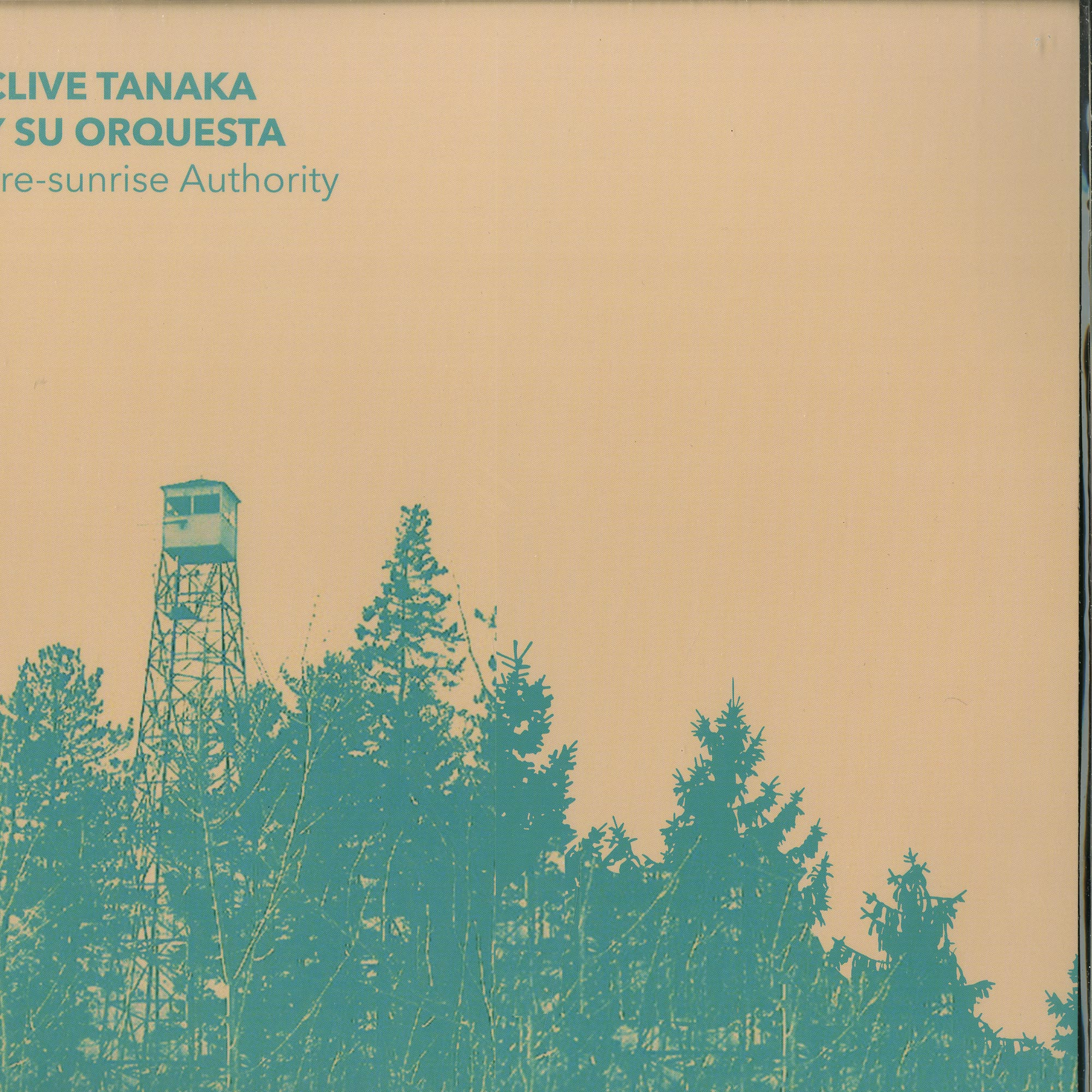 Clive Tanaka Y Su Orquesta - PRE-SUNRISE AUTHORITY