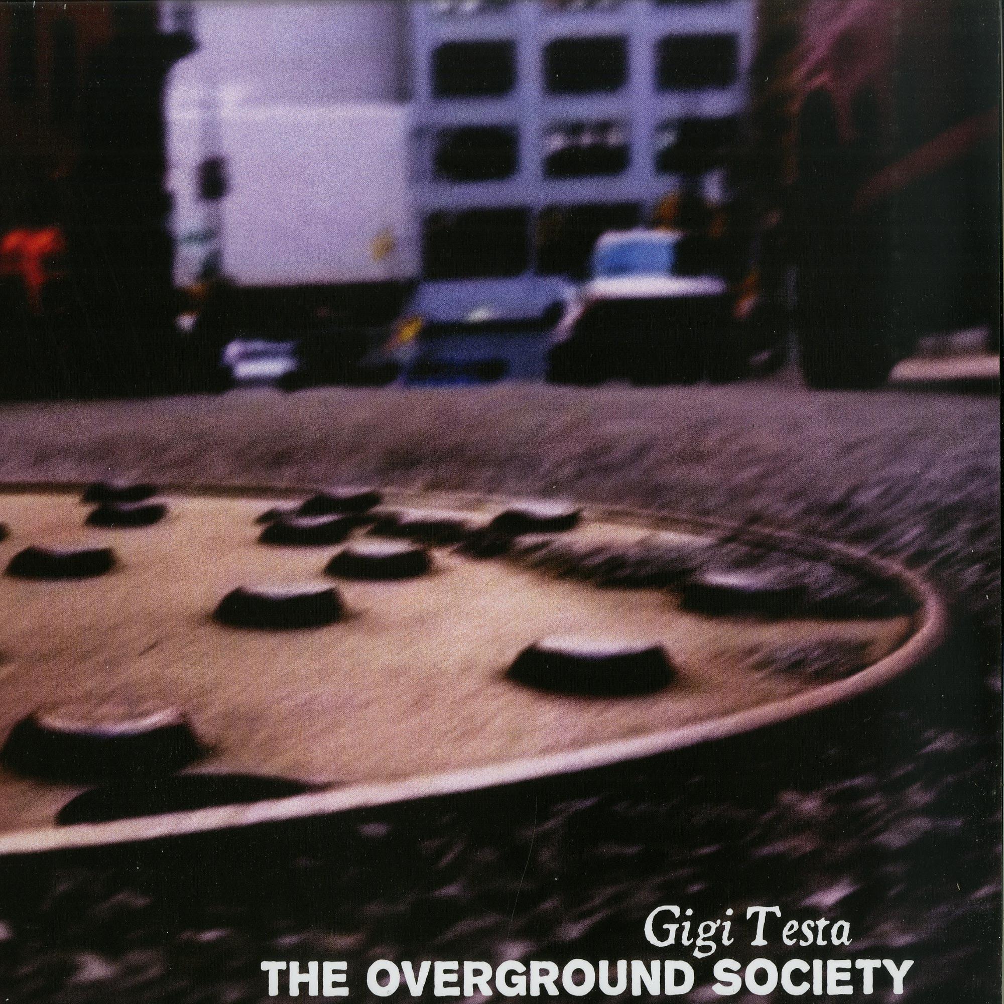 Gigi Testa - THE OVERGROUND SOCIETY