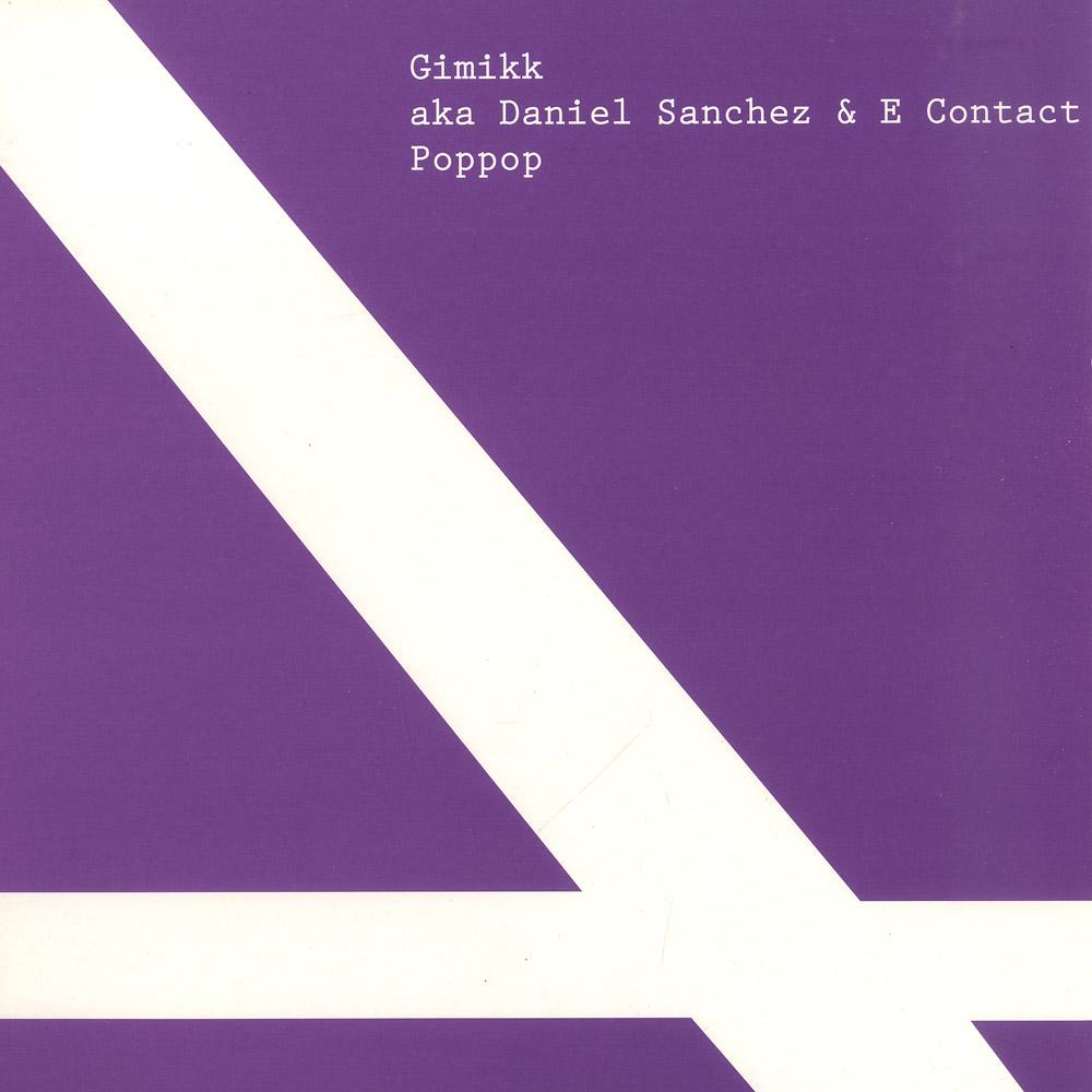Gimikk aka Daniel Sanchez & E Contact - POPPOP