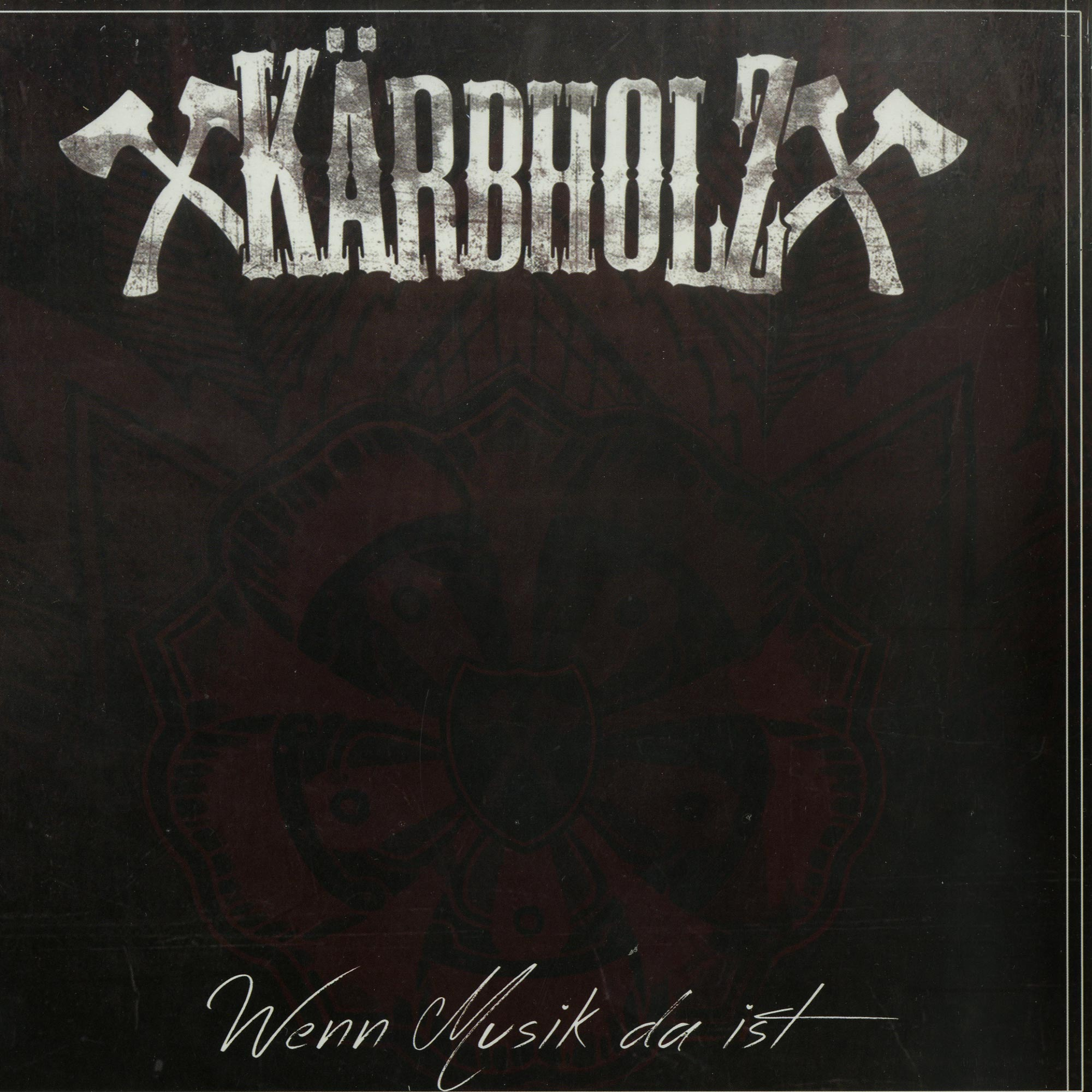 Kaerbholz - WENN MUSIK DA IST