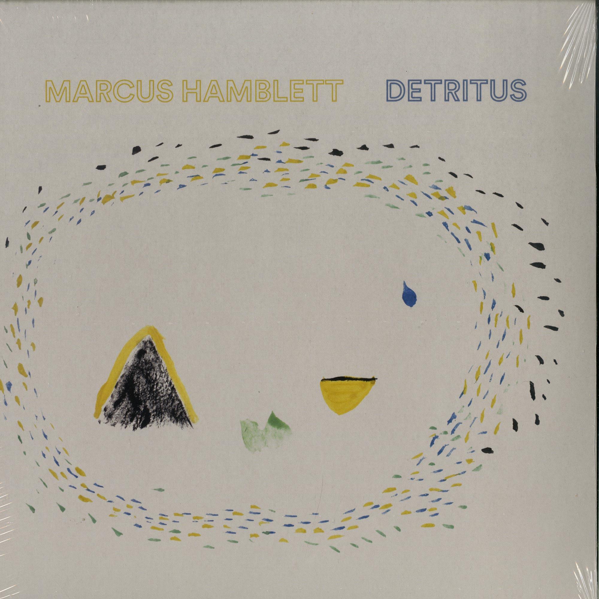Marcus Hamblett - DETRITUS