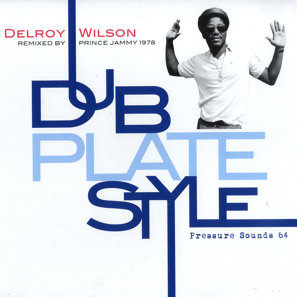Delroy Wilson - DUB PLATE STYLE - REMIXED BY PRINCE JAMMY 1978