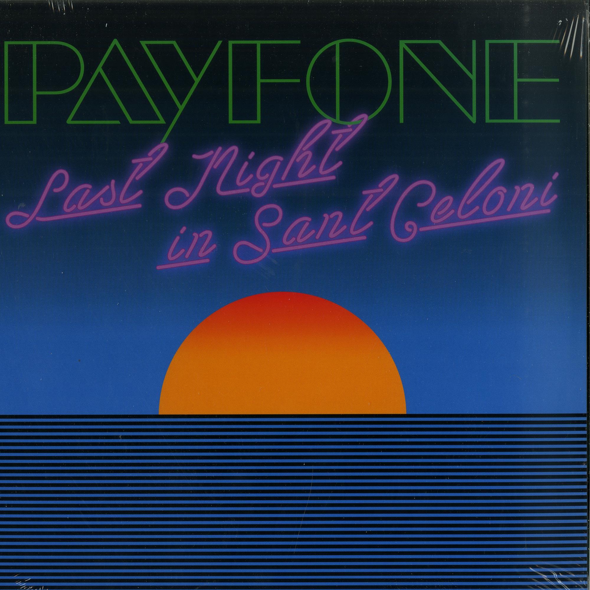 Payfone - LAST NIGHT IN SANT CELONI