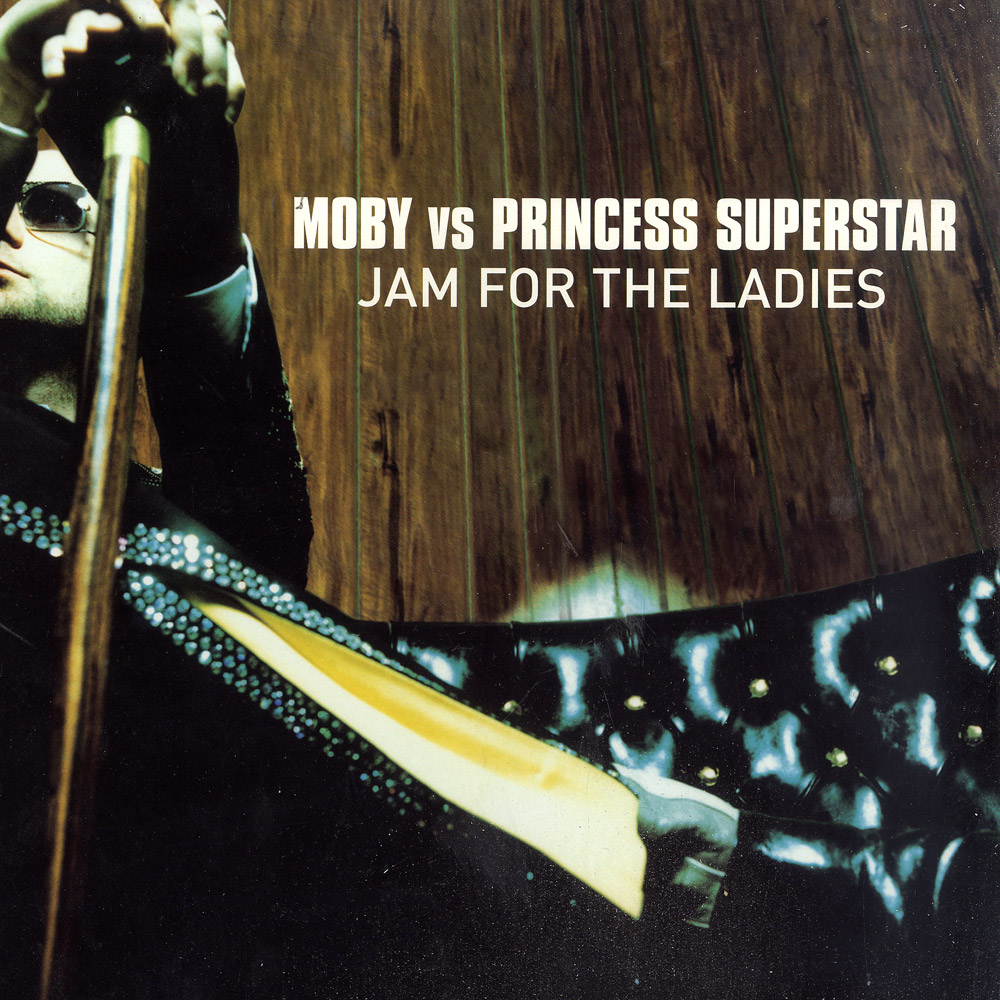 Moby vs Princess Superstar - JAM FOR THE LADIES