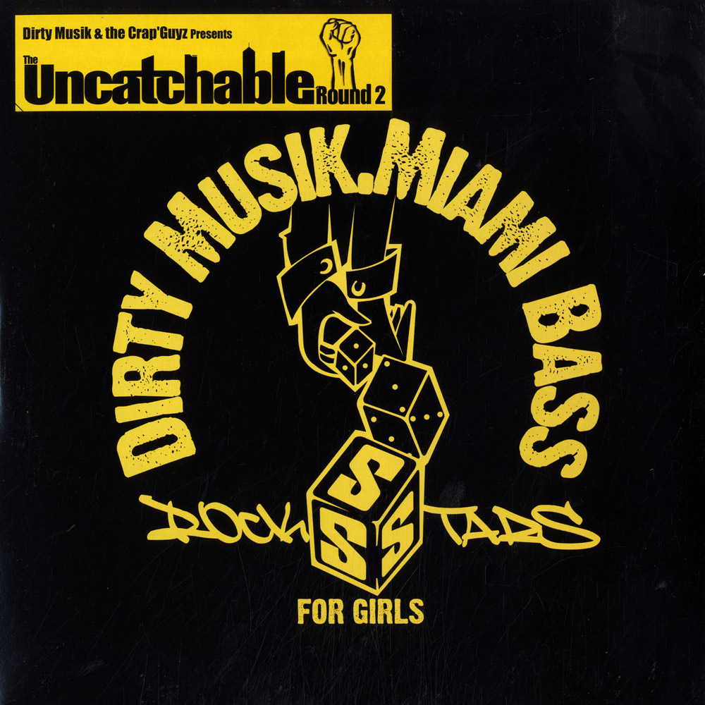 Dirty Musik & the Crap Guyz - THE UNCATCHABLE ROUND 2