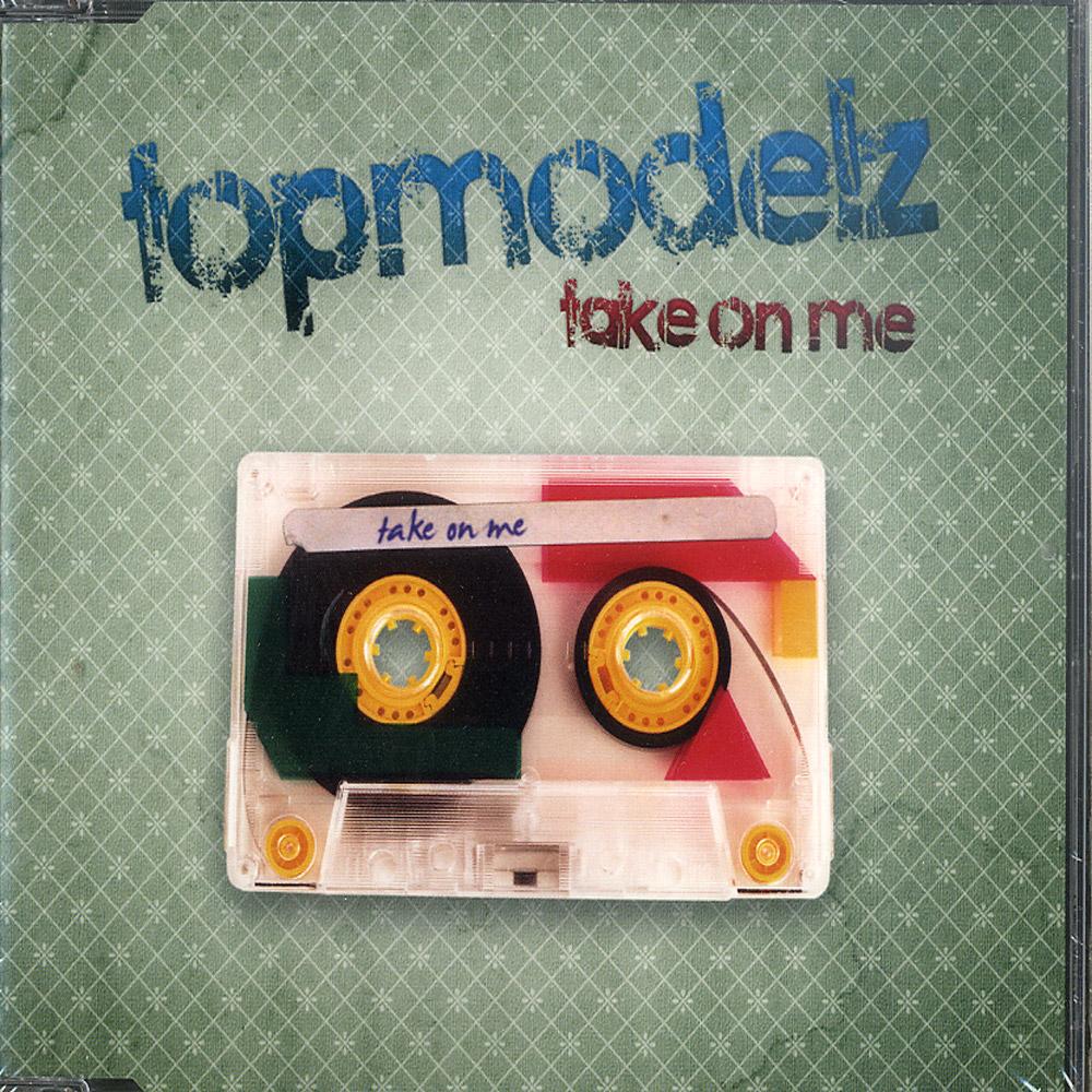Topmodelz - TAKE ON ME