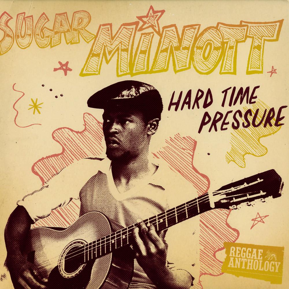 Sugar Minott - HARD TIME PRESSURE
