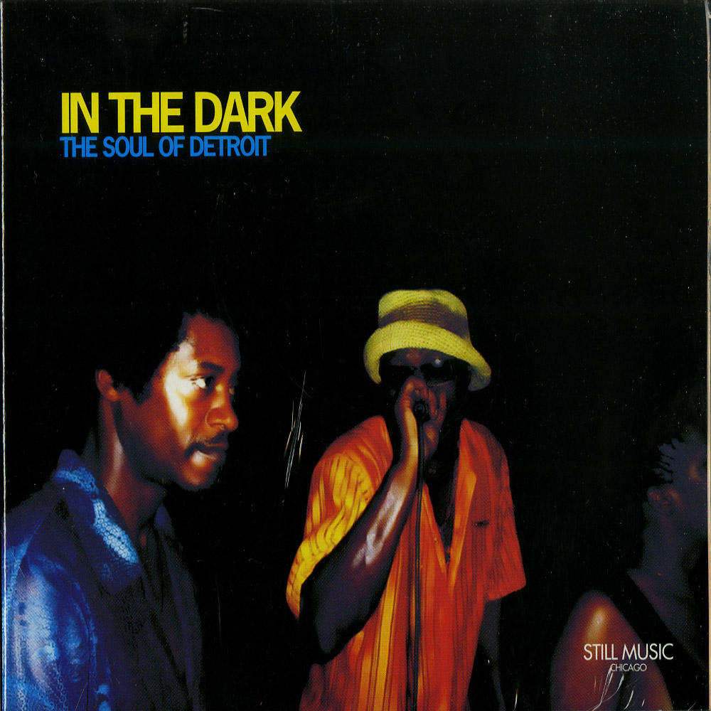 Various Artists  - IN THE DARK - THE SOUL OF DETROIT