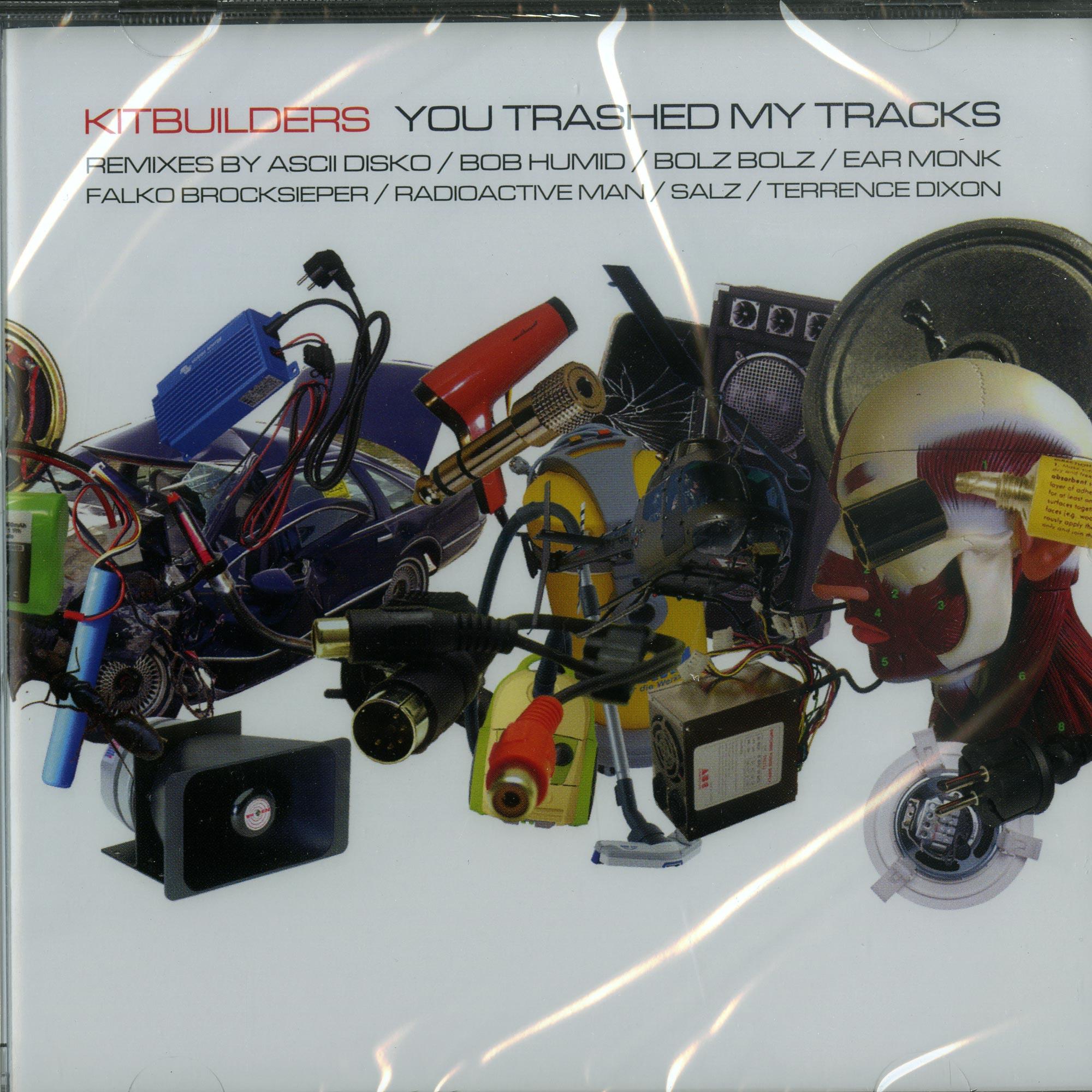 Kitbuilders - YOU TRASHED MY TRACKS