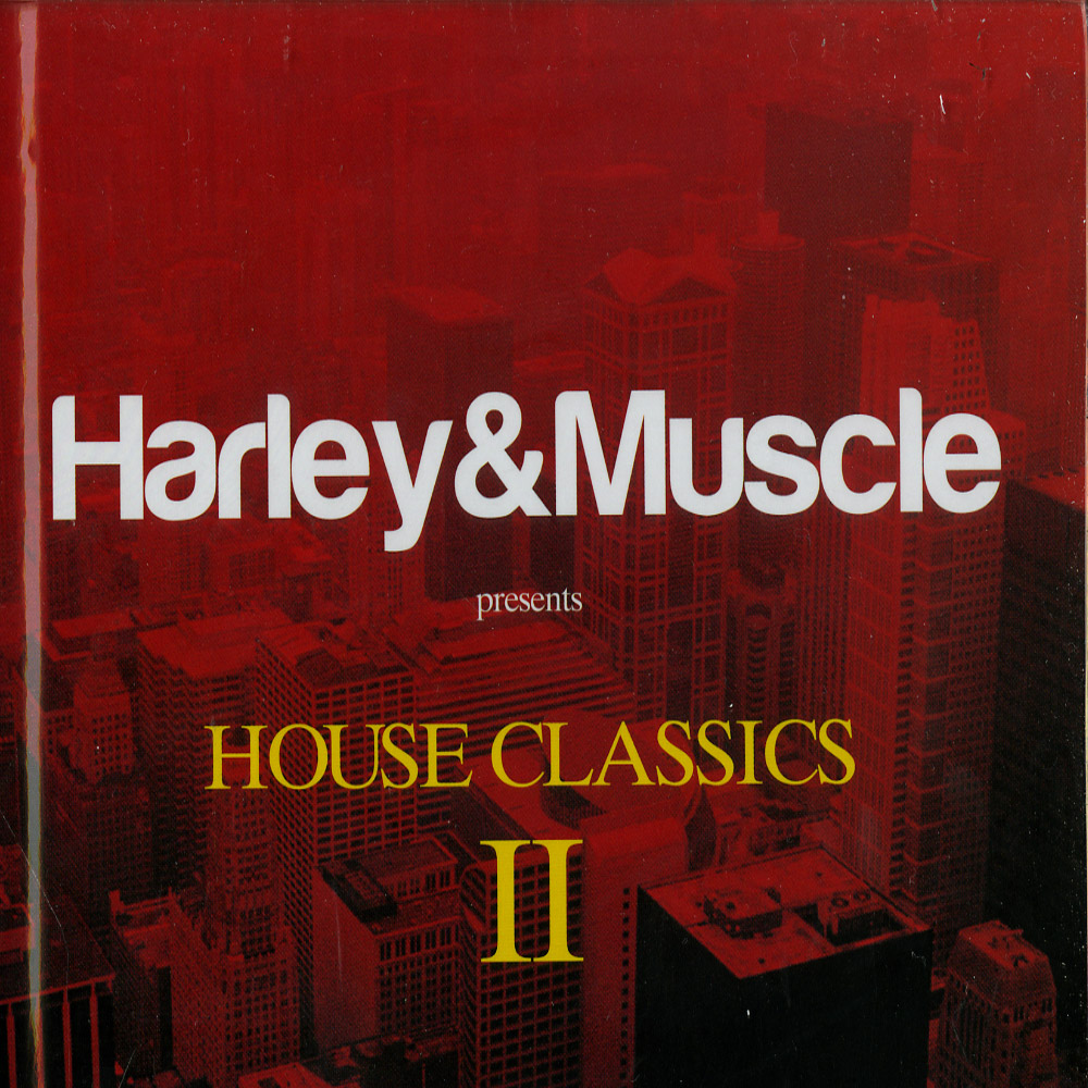 Various Artists - HARLEY & MUSCLE PRES. HOUSE CLASSICS 2