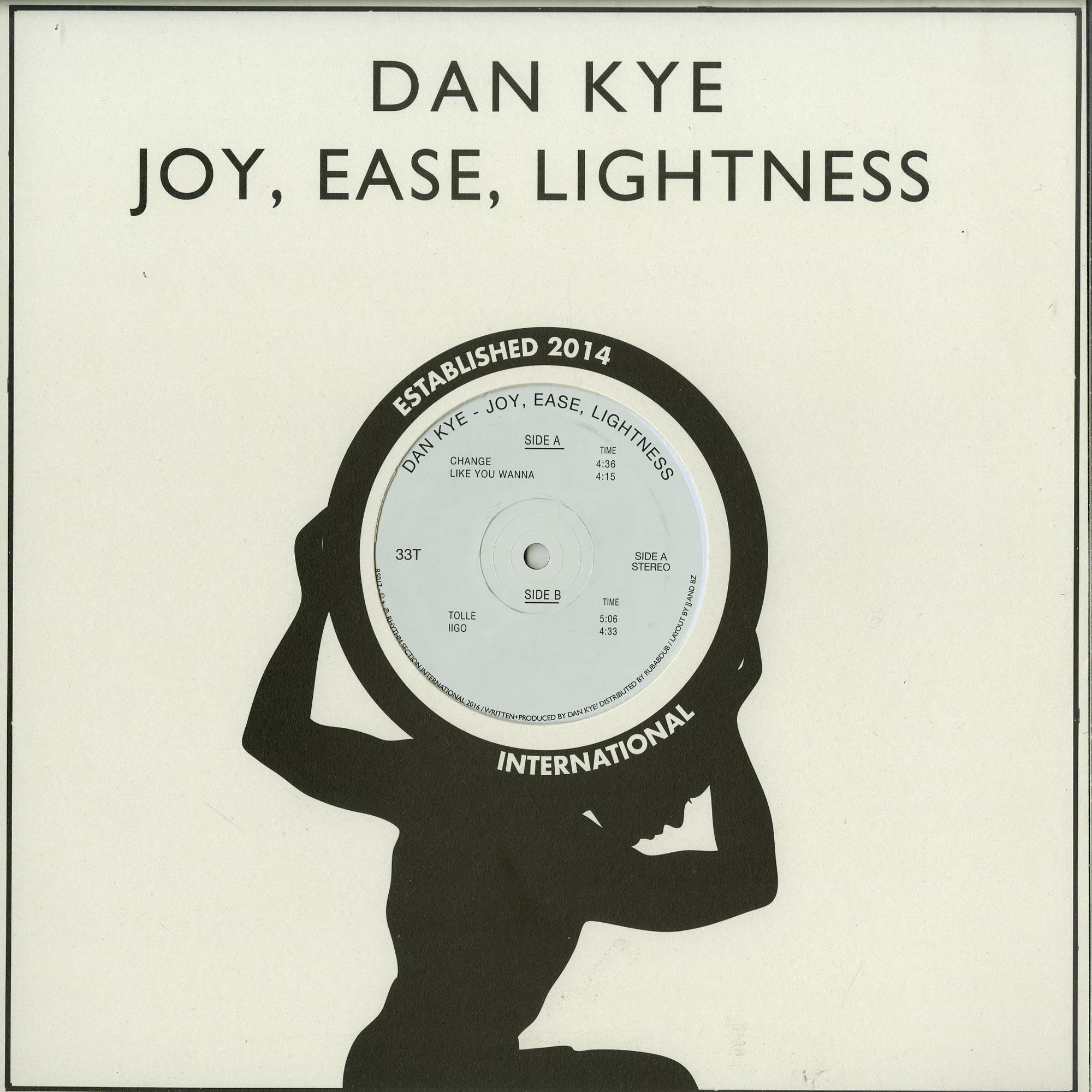Dan Kye - JOY, ERASE, LIGHTNESS