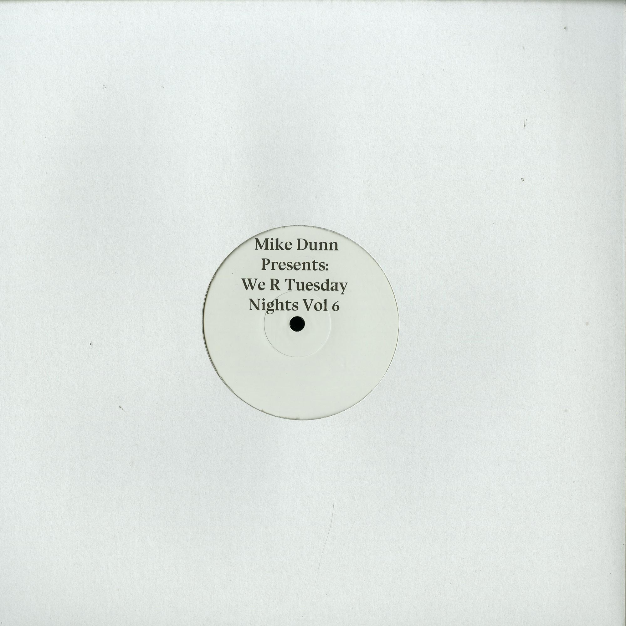 Mike Dunn - WE R TUESDAY NIGHTS VOL.6